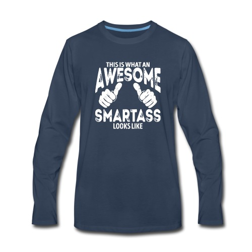 Awesome Smartass Looks Like - Men's Premium Long Sleeve T-Shirt