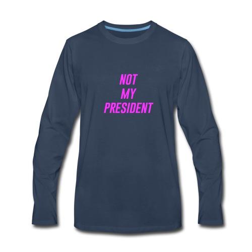 Not My President - Men's Premium Long Sleeve T-Shirt