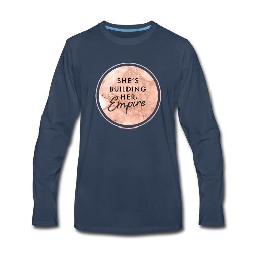 She's Building Her Empire - Men's Premium Long Sleeve T-Shirt