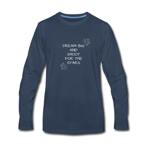 Dream Big And Shoot For The Stars - Men's Premium Long Sleeve T-Shirt