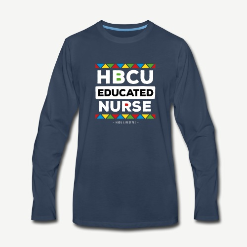 HBCU Educated Nurse - Men's Premium Long Sleeve T-Shirt
