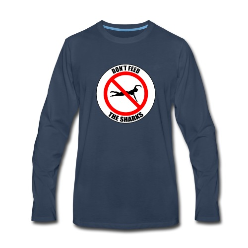Don't feed the sharks - Summer, beach and sharks! - Men's Premium Long Sleeve T-Shirt