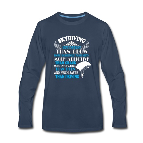 Something about SKYDIVING ! - Men's Premium Long Sleeve T-Shirt