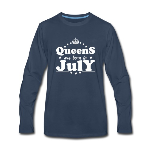 Queens are born in July - Men's Premium Long Sleeve T-Shirt