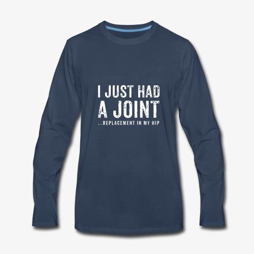 JOINT HIP REPLACEMENT FUNNY SHIRT - Men's Premium Long Sleeve T-Shirt