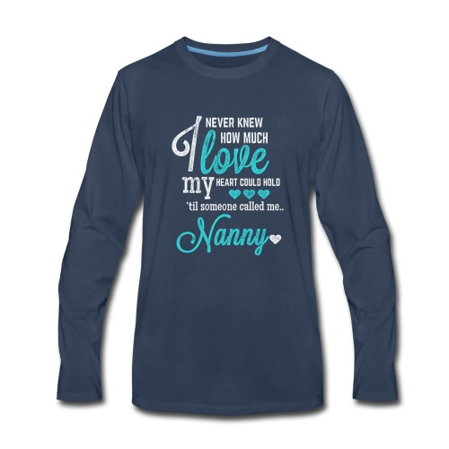 I Never Knew How Much Love ! - Men's Premium Long Sleeve T-Shirt
