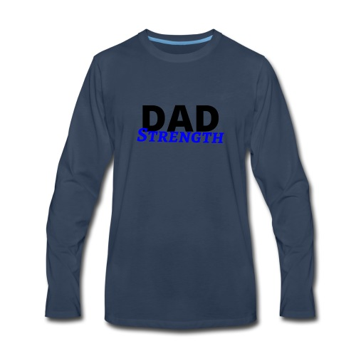 Dad Strength - father Kid's love - I love daddy - Men's Premium Long Sleeve T-Shirt