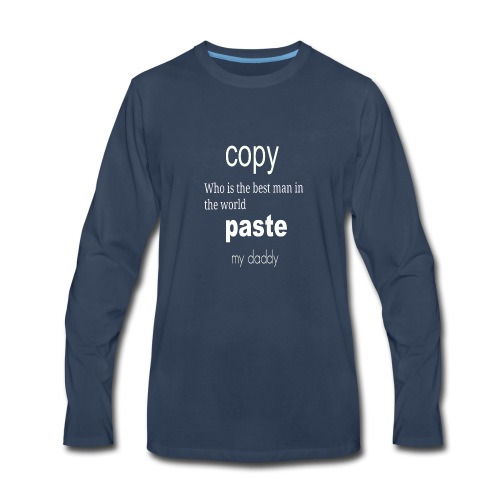 Funny Copy Paste gift: Daddy and Kid Son Daughter - Men's Premium Long Sleeve T-Shirt