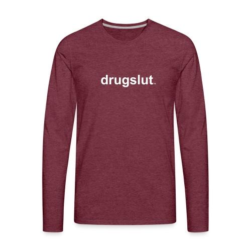 Drugslut Classic - Men's Premium Long Sleeve T-Shirt