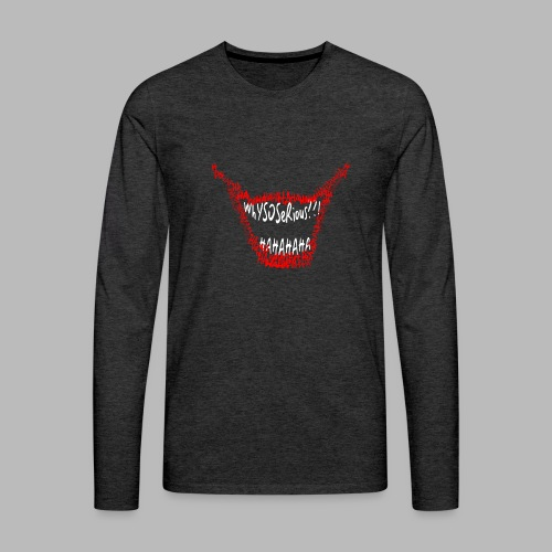 Why so serious? - Men's Premium Long Sleeve T-Shirt