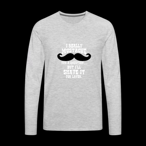Mustache Pun - Men's Premium Long Sleeve T-Shirt