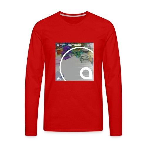Gathered - Men's Premium Long Sleeve T-Shirt
