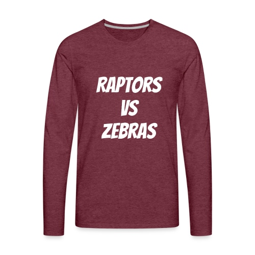 Raptors VS Zebras Basketball - Men's Premium Long Sleeve T-Shirt