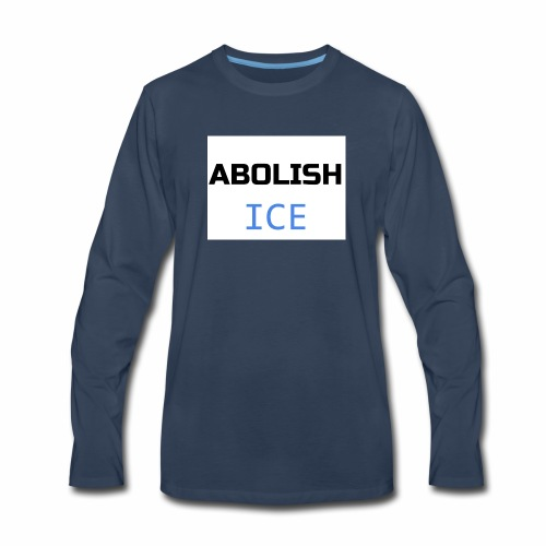 Abolish ICE - Men's Premium Long Sleeve T-Shirt