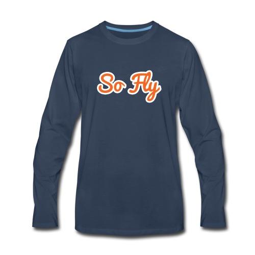 So Fly - Men's Premium Long Sleeve T-Shirt