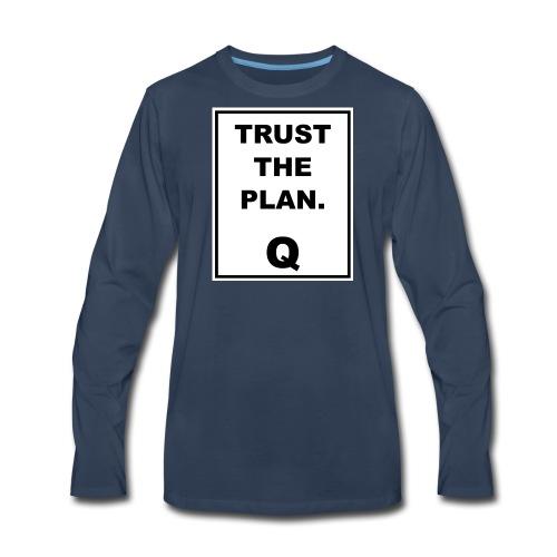 Trust The Plan Q - Men's Premium Long Sleeve T-Shirt