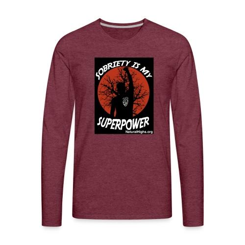 Sobriety Is My Super Power - Men's Premium Long Sleeve T-Shirt