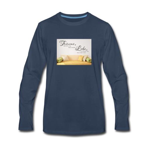 träume als ob du ewig leben würdest - Men's Premium Long Sleeve T-Shirt
