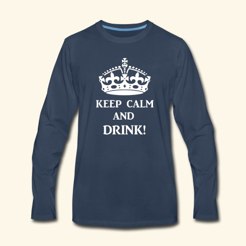 keep calm drink wht - Men's Premium Long Sleeve T-Shirt