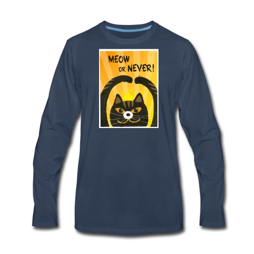 Meow or Never - Men's Premium Long Sleeve T-Shirt