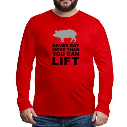Never eat more than you can lift 2c (++) - Men's Premium Long Sleeve T-Shirt