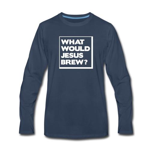 What would Jesus brew? - Men's Premium Long Sleeve T-Shirt