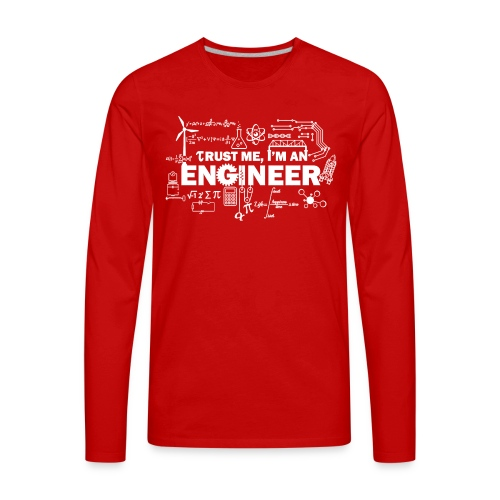 Trust Me, I'm Engineer - Men's Premium Long Sleeve T-Shirt