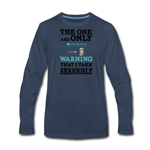 the one and only warning that I wake serios - Men's Premium Long Sleeve T-Shirt