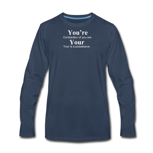 Your vs You're - Men's Premium Long Sleeve T-Shirt
