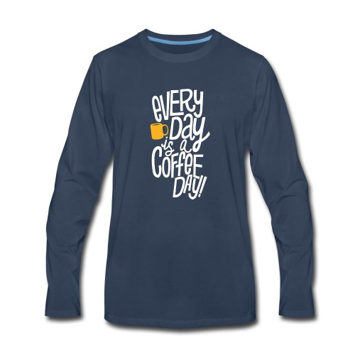 Everyday is a coffee day - Men's Premium Long Sleeve T-Shirt
