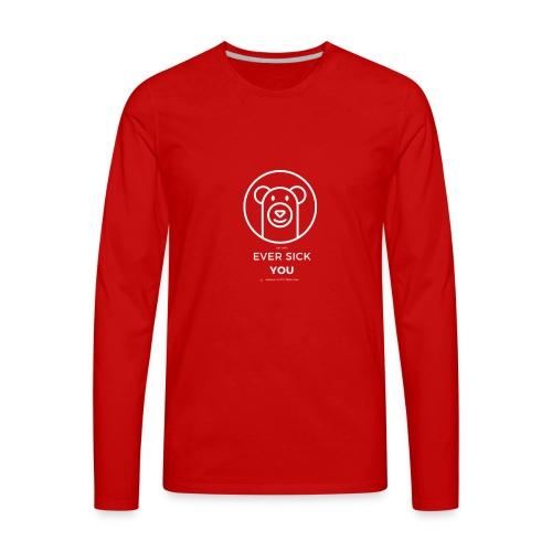 Ever Sick You - Men's Premium Long Sleeve T-Shirt