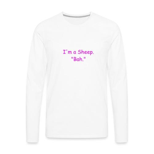 I'm a Sheep. Bah. - Men's Premium Long Sleeve T-Shirt