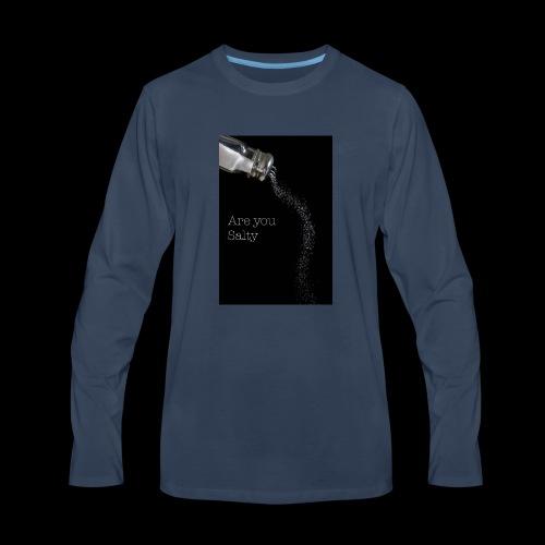 E1EC8123 AF44 4433 A6FE 5DD8FBC5CCFE Are you Salty - Men's Premium Long Sleeve T-Shirt