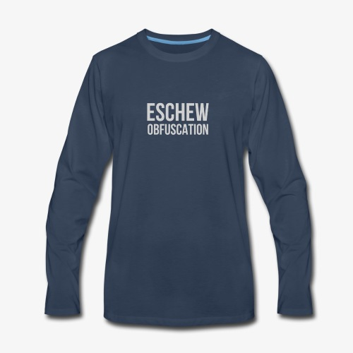 Eschew Obfuscation - Men's Premium Long Sleeve T-Shirt