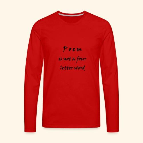 POEM is not a four letter word - Men's Premium Long Sleeve T-Shirt