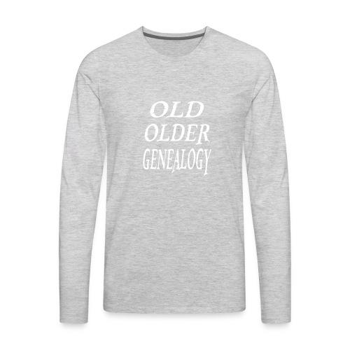 Old older genealogy family tree funny gift - Men's Premium Long Sleeve T-Shirt