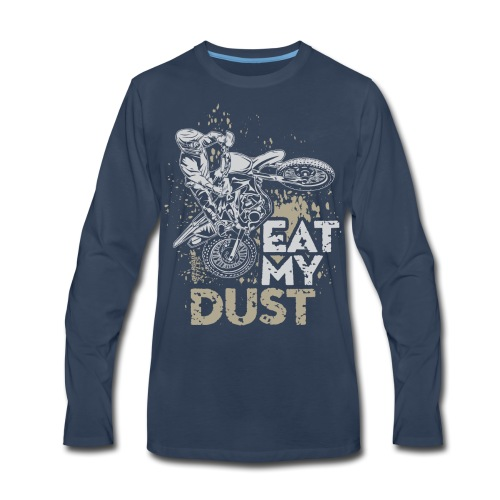 Motorbike Eat My Dust - Men's Premium Long Sleeve T-Shirt