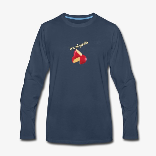 It's All Gouda - Men's Premium Long Sleeve T-Shirt