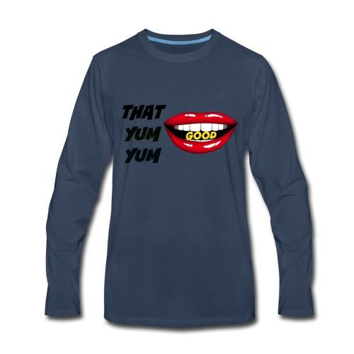 That Yum Yum Good - Men's Premium Long Sleeve T-Shirt