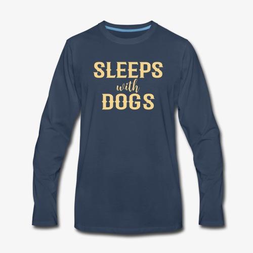Sleeps With Dogs - Men's Premium Long Sleeve T-Shirt