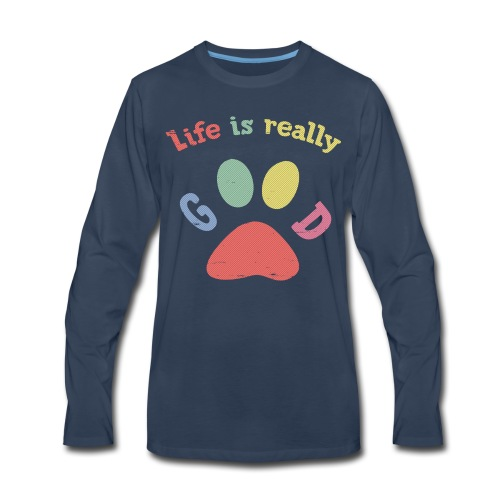 Life Is Really Good Dogs - Men's Premium Long Sleeve T-Shirt