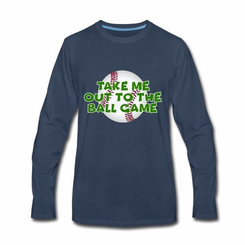 Take me out to the ball game - Men's Premium Long Sleeve T-Shirt