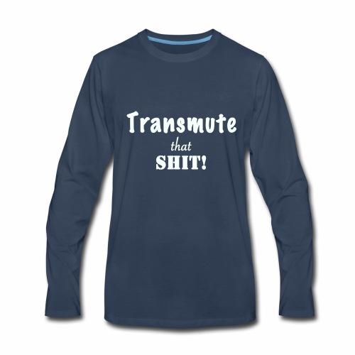 Transmute that Shit 2-White - Men's Premium Long Sleeve T-Shirt