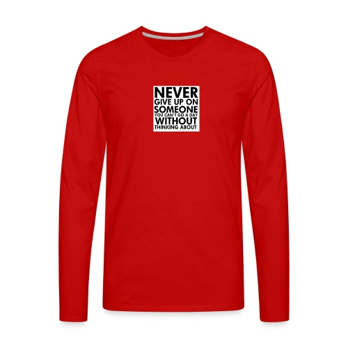 76536 Never give up on love quotes - Men's Premium Long Sleeve T-Shirt