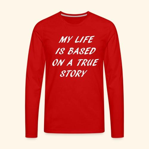 true story - Men's Premium Long Sleeve T-Shirt