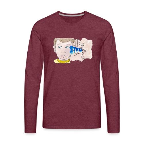 STFU - Men's Premium Long Sleeve T-Shirt