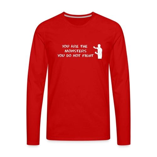 Fight Monsters - Men's Premium Long Sleeve T-Shirt