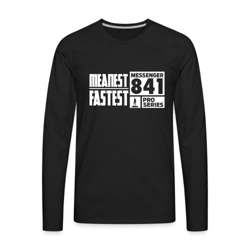 Messenger 841 Meanest and Fastest Crew Sweatshirt - Men's Premium Long Sleeve T-Shirt