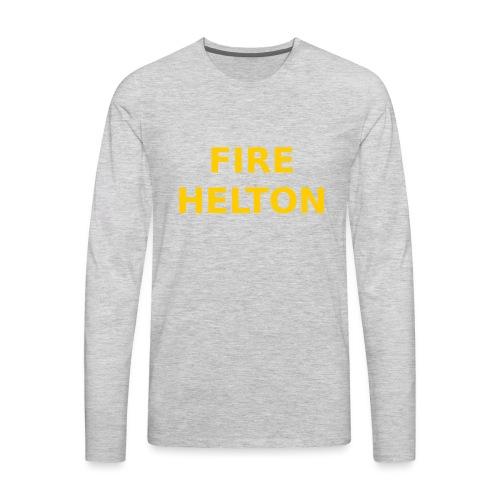 Fire Helton Shirt - Men's Premium Long Sleeve T-Shirt