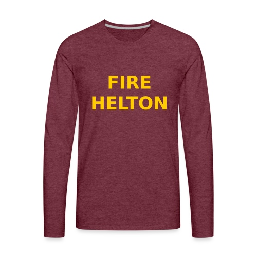 Fire Helton Shirt - Men's Premium Long Sleeve T-Shirt